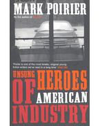 Unsung Heroes of American Industry