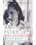 Beautiful Shadow – A Life of Patricia Highsmith