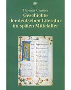 Geschichte der deutschen Literatur im späten Mittelalter