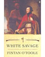 White Savage – William Johnson and the Invention of America