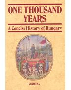 One Thousand Years – A Concise History of Hungary