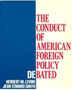 The Conduct of American Foreign Policy Debated