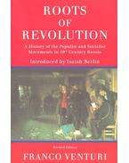 Roots of Revolution – A History of the Populist and Socialist Movements in 19th Century Russia