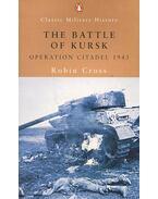 The Battle of Kursk – Operation Citadel 1943