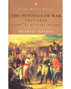 The Peninsular War 1807-1814