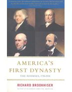 America's First Dynasty – The Adamses, 1735-1918