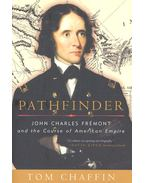 Pathfinder – John Thomas Fremont and the Course of American Empire