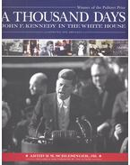 A Thousand Days – John F. Kennedy in the White House