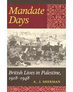 Mandate Days – British Lives in Palestine, 1918-1948