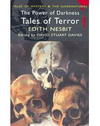 Tales of Mystery and the Supernatural – The Power of Darkness – Tales of Terror - Nesbit, Edith