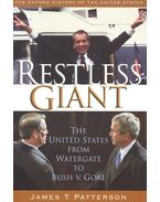 Restless Giant – The United States from Watergate to Bush v. Gore