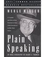 Plain Speaking – An Oral Biography of Harry S, Truman