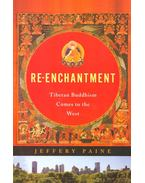 Re-Enchantment – Tibetan Buddhism Comes to the West