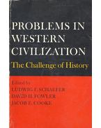Problems in Western Civilization – The Challenge of History