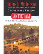 Crossroads of Freedom – Antietam