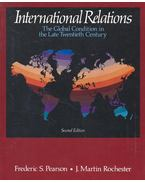 International Relations – The Global Condition in the Late Twentieth Century