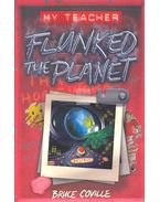 My Teacher – Flunked the Planet