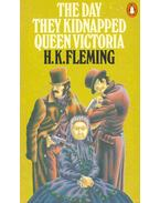 The Day They Kidnapped Queen Victoria