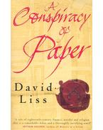 A Conspiracy of Paper - Liss, David
