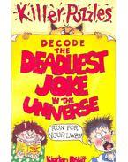 Killer Puzzles – Decode the Deadliest Joke in the Universe