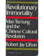 Revolutionary Immortality – Mao Tse-tung and the Chinese Cultural Revolution