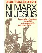 Ni Marx ni Jesus – La nouvelle revolution mondiale est commencee aux Etats-Unis