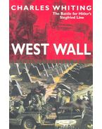 West Wall – The Battle for Hitler's Siegfried Line