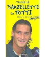 Tutte le barzellette su Totti