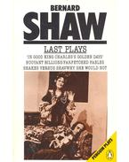 Last Plays – In Good King Charles's Golden Days – Buoyant Billions – Farfetched Fables – Shakes Versus Shav – Why She Would Not