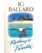 Rushing to Paradise - Ballard, J. G.