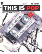 This is Pop – The Life and Times of a Failed Rock Star