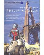 Dr Bloodmoney - SF Masterworks #32 - Philip K. Dick
