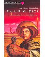 Martian Time-Slip - SF Masterworks #13 - Philip K. Dick