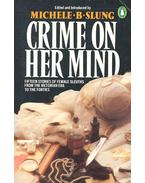 Crime on Her Mind – Fifteen Stories of Female Sleuths from the Victorian Era to the Forties