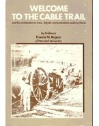 Welcome to the Cable Trail