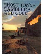 Ghost Towns, Gamblers & Gold