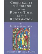 Christianity in England from Roman Times to the Reformation II – 1066-1384