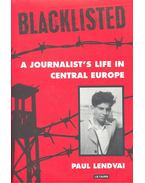 Blacklisted – A Journalist's Life in Central Europe