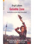 Geliebte zone – Geschichten aus dem neuen Deutschland