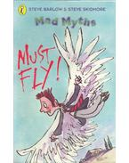 Mad Myths – Must Fly