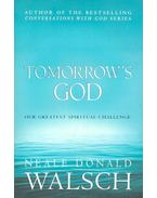 Tomorrow's God – Our Greatest Spiritual Challenge