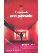 A espera do ano passado - Philip K. Dick
