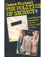 The Politics of Secrecy – Confidental Government and the Pubic Right to Know