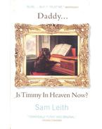 Daddy... Is Timmy in Heaven Now?