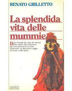La splendida vita delle mummie