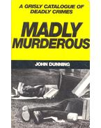 Madly Murderous