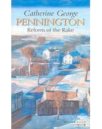 Pennington  - Reform of the Rake