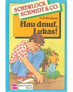 Hau drauf, Lukas!