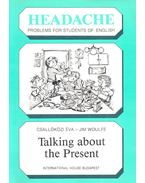 Headache – Talking about the Present
