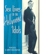 Sex Lives of the Hollywood Idols
